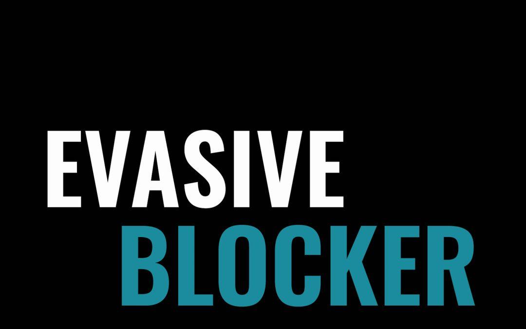 Evasive Blocker